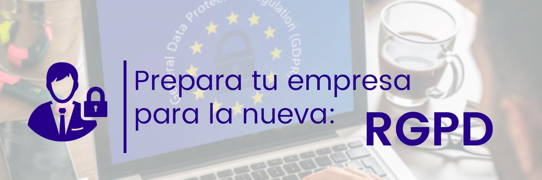 RGPD, ley de protección de datos, protección de datos, reglamento protección de datos 2018