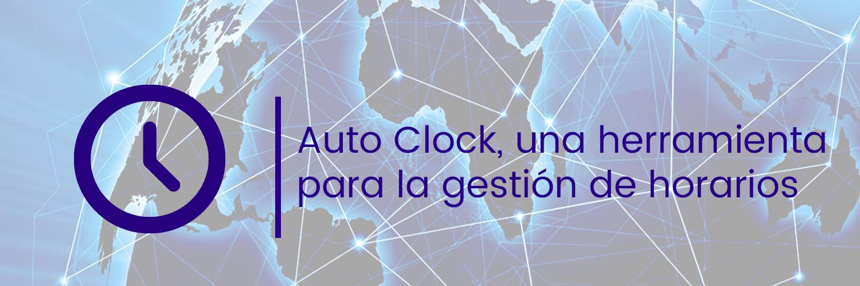 Auto Clock, herramienta gestión horarios, gestión horarios comerciales, horarios laborales empresa, fichar empresa